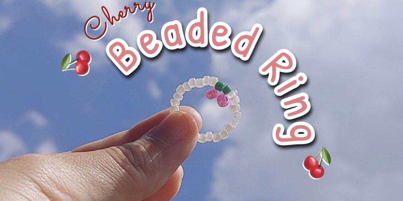 How to Make Cherry Beaded Ring: วิธีทำแหวนลูกปัดเชอร์รี่ง่ายๆ สไตล์เกาหลี