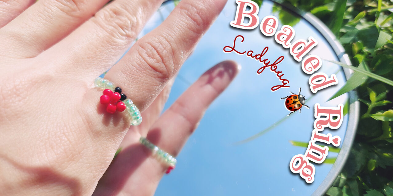 How to Make Ladybug Beaded Ring: วิธีร้อยแหวนลูกปัดเต่าทอง ง่ายๆ สไตล์เกาหลี