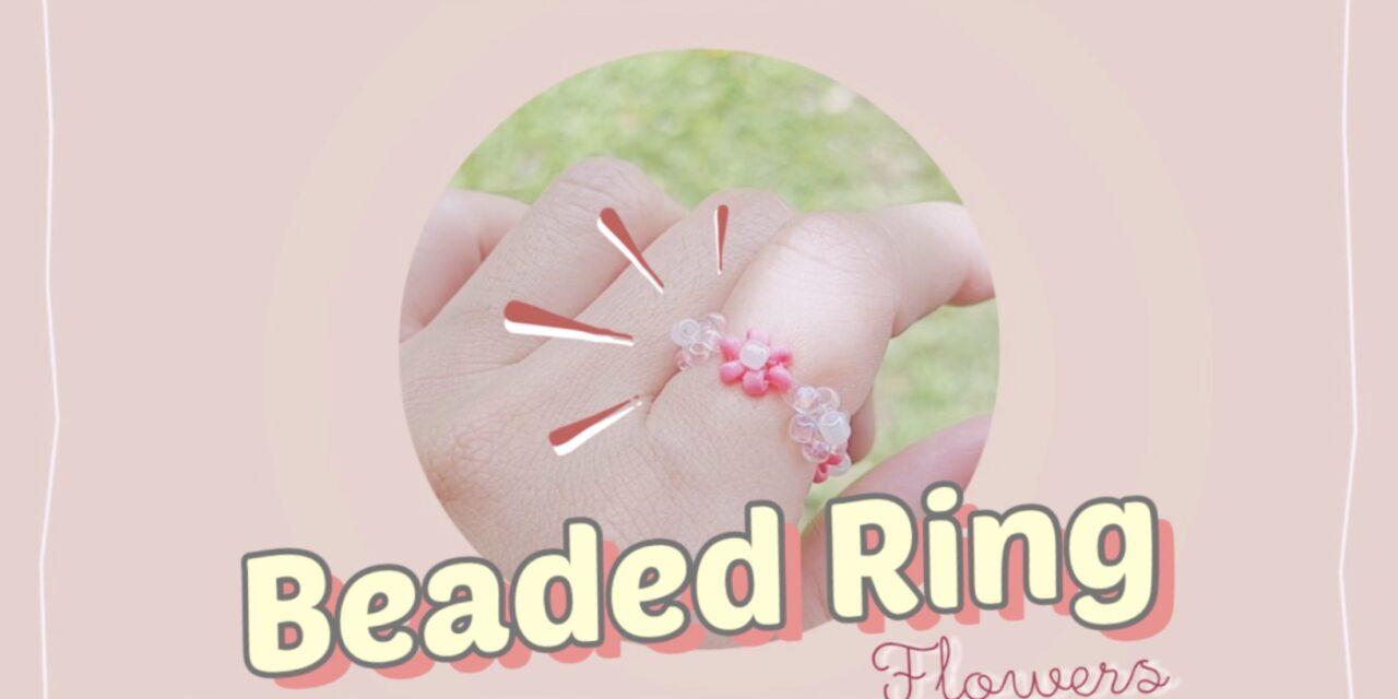 How to Make Daisy Flower Beaded Ring: วิธีร้อยแหวนลูกปัดดอกไม้เดซี่ แบบง่ายๆ สไตล์เกาหลี