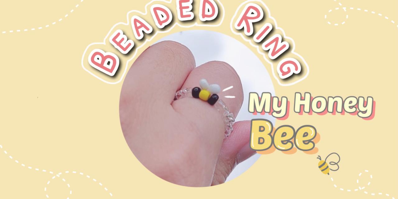 How to Make Bee Beaded Ring: วิธีร้อยแหวนลูกปัดผึ้งน้อยแบบง่ายๆ สไตล์เกาหลี