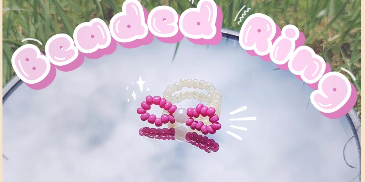 How to Make Bowknot Ribbon Beaded Ring: สอนทำแหวนลูกปัดโบว์ง่ายๆ