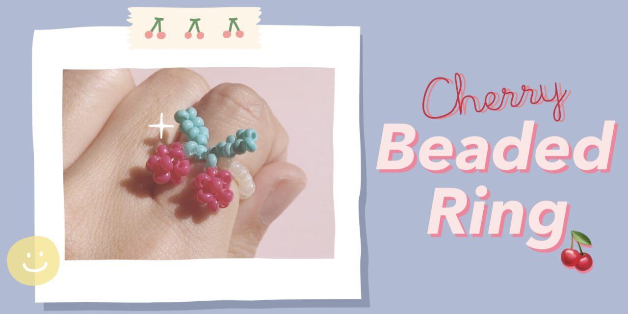 How to Make Cherry Beaded Ring: สอนร้อยแหวนลูกปัดเชอร์รี่ แบบง่ายๆ สไตล์เกาหลี